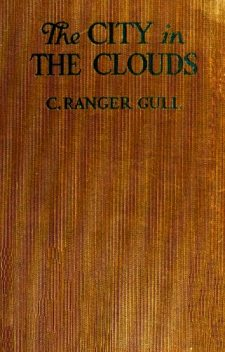 The City in the Clouds, Guy Thorne