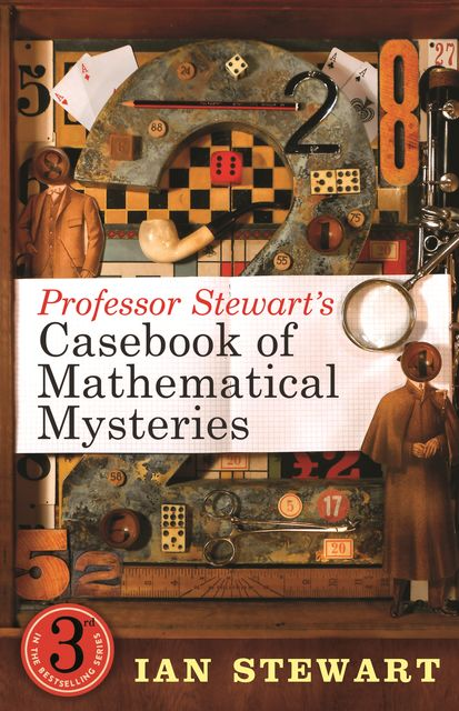 Professor Stewart's Casebook of Mathematical Mysteries, Ian Stewart