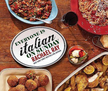 Everyone Is Italian on Sunday, Rachael Ray