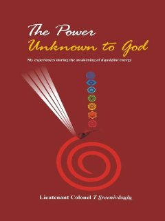 The Power Unknown To God, T Sreenivâsulu