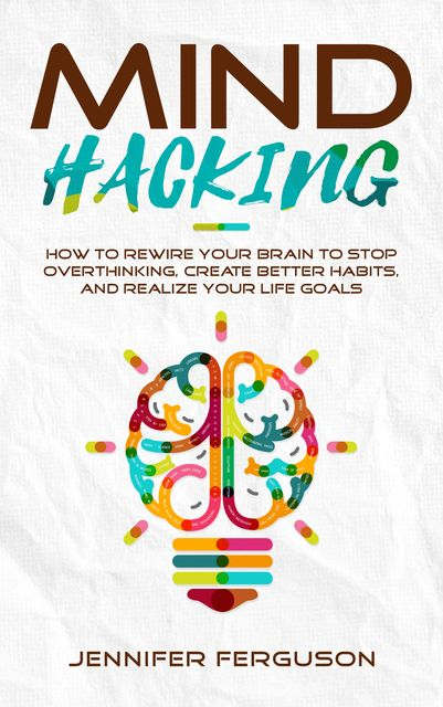 Mind Hacking, Jennifer Ferguson