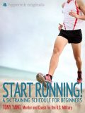 Start Running! A 5k Training Schedule for Beginners, Tony Yang