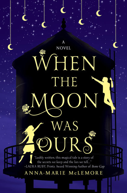 When the Moon was Ours, Anna-Marie McLemore
