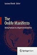 The Onlife Manifesto: Being Human in a Hyperconnected Era, Luciano Floridi