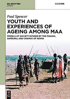 Youth and Experiences of Ageing among Maa, Paul Spencer