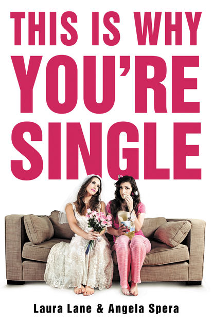 This Is Why You're Single, Laura Lane, Angela Spera