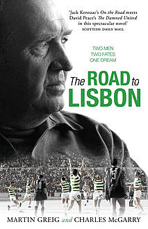 The Road to Lisbon, Charles McGarry, Martin Greig
