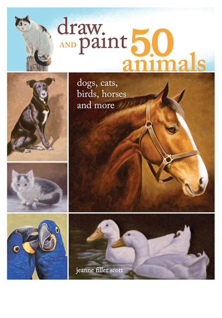 Draw and Paint 50 Animals, Jeanne Filler Scott