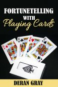 Fortunetelling With Playing Cards, Deran Gray