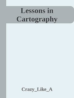 Lessons in Cartography, Crazy_Like_A