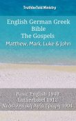 English German Greek Bible – The Gospels – Matthew, Mark, Luke & John, TruthBeTold Ministry