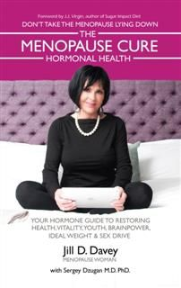 Menopause Cure and Hormonal Health, Jill D. Davey