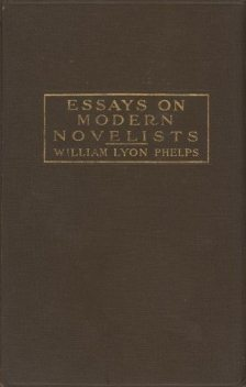 Essays on Modern Novelists, William Lyon Phelps