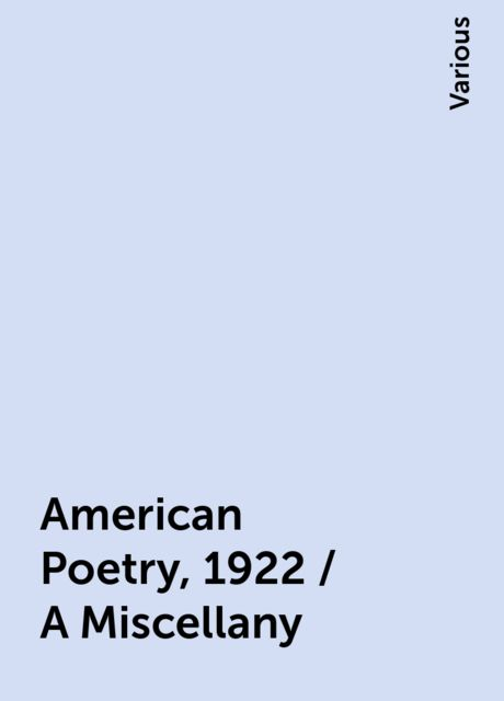 American Poetry, 1922 / A Miscellany, Various