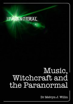 Music, Witchcraft and the Paranormal, Melvyn Willin