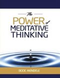 The Power of Meditative Thinking, Bode Akindele