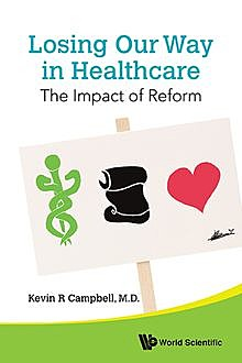 Losing Our Way in Healthcare, Kevin R Campbell