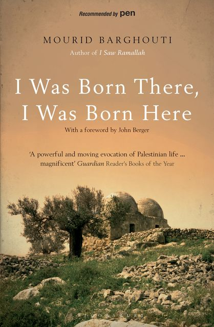 I Was Born There, I Was Born Here, Mourid Barghouti