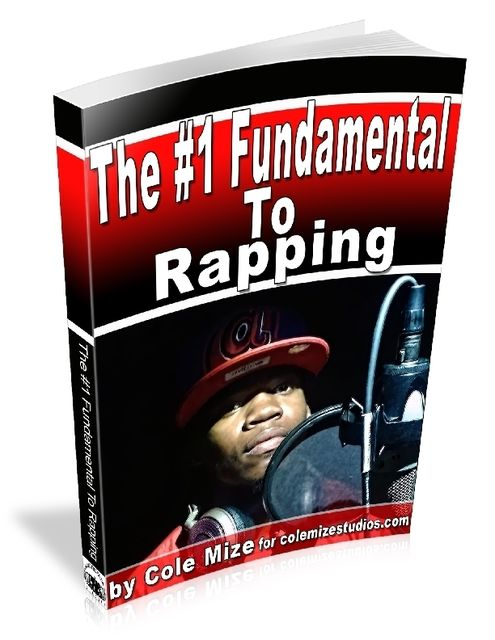The #1 Fundamental to Rapping, Cole Mize