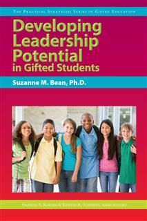 Developing Leadership Potential in Gifted Students, Frances A. Karnes