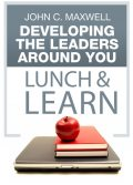 Developing the Leaders Around You Lunch & Learn, Maxwell John