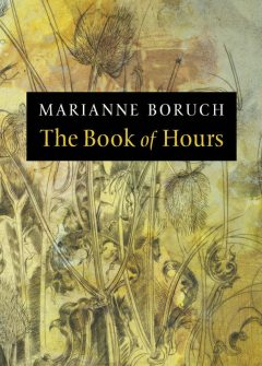The Book of Hours, Marianne Boruch