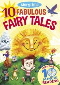 10 Fabulous Fairy Tales for 4–8 Year Olds (Perfect for Bedtime & Independent Reading) (Series: Read together for 10 minutes a day), Arcturus Publishing