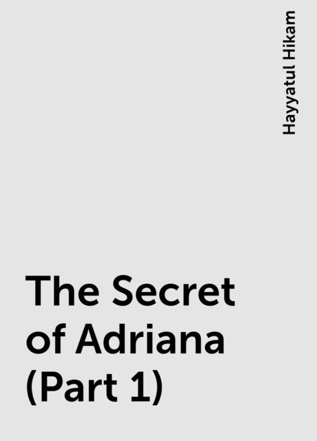 The Secret of Adriana (Part 1), Hayyatul Hikam