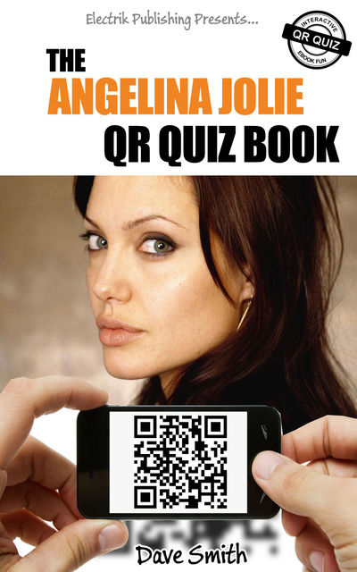 The Angelina Jolie QR Quiz Book, Dave Smith