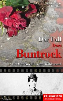 Der Fall Dora Buntrock, Christian Lunzer, Peter Hiess