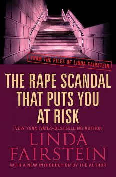 The Rape Scandal that Puts You at Risk, Linda Fairstein