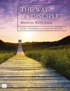 The Way of a Disciple: Walking with Jesus, Don Cousins, Judson Poling