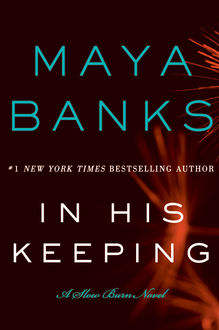 In His Keeping, Maya Banks