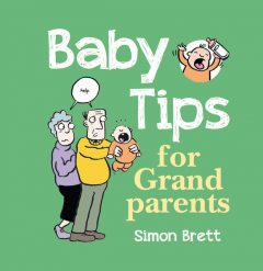 Baby Tips For Grandparents, Simon Brett
