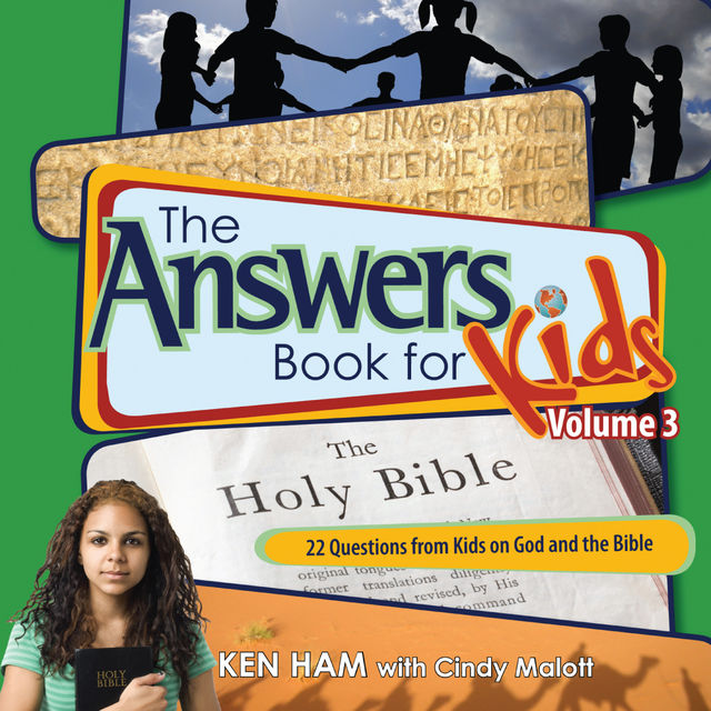 The Answers Book for Kids Volume 3, Ken Ham, Cindy Malott