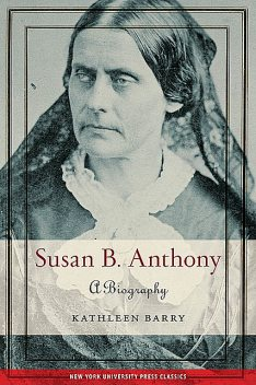 Susan B. Anthony, Kathleen Barry