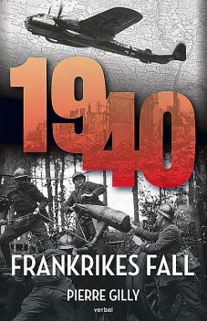 1940 : Frankrikes fall, Pierre Gilly