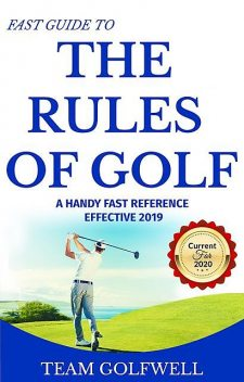Fast Guide to the Rules of Golf, Team Golfwell