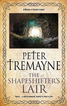The Shapeshifter's Lair, Peter Tremayne