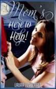 Mom's Here To Help!, Laura Lovecraft