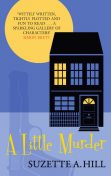 A Little Murder, Suzette A.Hill
