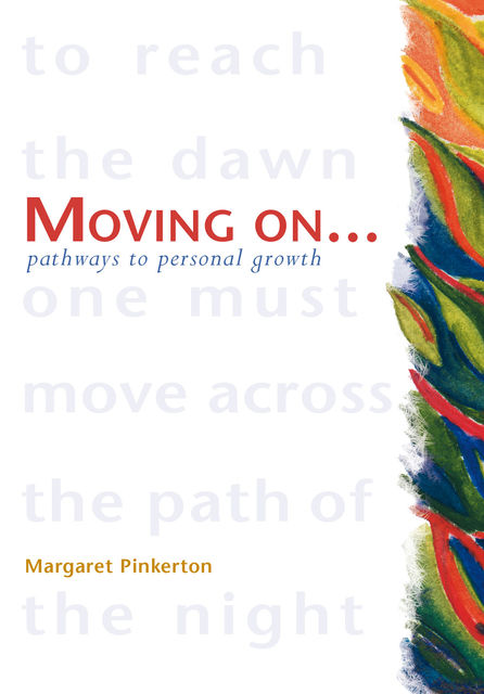 Moving On – Pathways to Personal Growth, Margaret Pinkerton