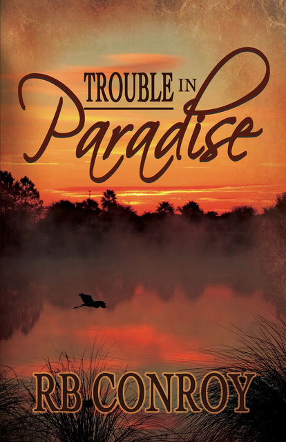 Trouble in Paradise, R.B. Conroy
