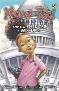 Keena Ford and the Field Trip Mix-Up, Melissa Thomson