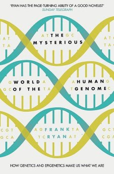 The Mysterious World of the Human Genome, Frank Ryan