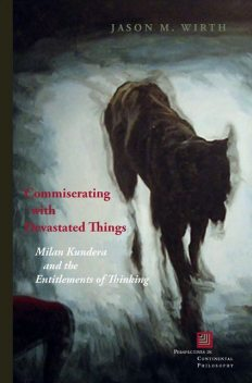 Commiserating with Devastated Things, Jason M. Wirth
