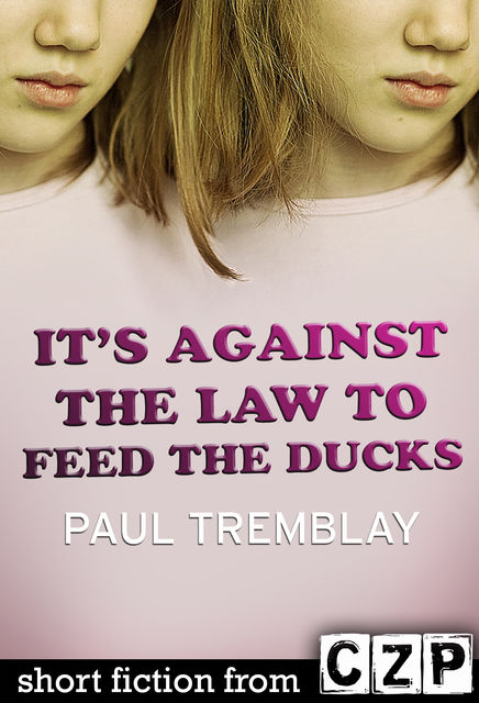 It's Against the Law to Feed the Ducks, Paul Tremblay