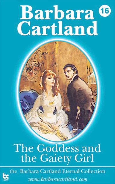 The Goddess and the Gaiety Girl, Barbara Cartland