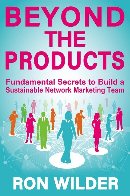 Beyond The Products, Ron Wilder