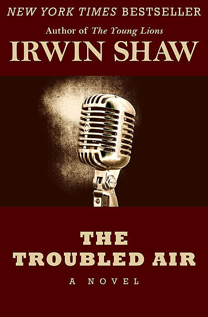 The Troubled Air, Irwin Shaw
